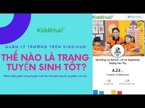 [QUẢN LÝ TRƯỜNG TRÊN KIDDIHUB 1/3] - Thế nào là một trang tuyển sinh thu hút phụ huynh trên KiddiHub
