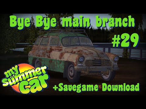 My Summer Car 29 Bye Bye Main Branch Savegame Download