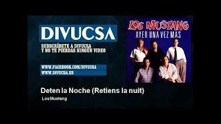 Los Mustang - Deten la Noche - Retiens la nuit - Divucsa