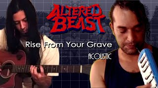 Altered Beast - Rise From Your Grave (Acoustic) FreePlay