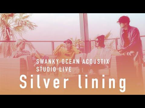 SWANKY OCEAN  ACOUSTIX / Silver Lining