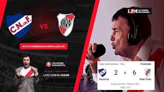 Nacional vs River Plate - EN VIVO con el relato de Lito Costa Febre