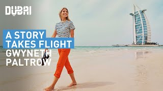Watch Gwyneth Paltrow's journey through #Dubai at www.astorytakesflight.com