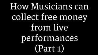 claiming live performance royalties part 1