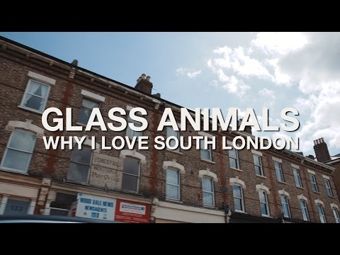 Why I Love: Glass Animals On Their Love For South London