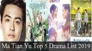 Chinese actor Ma Tian Yu Ray Ma  Top 5 Drama List 2019
