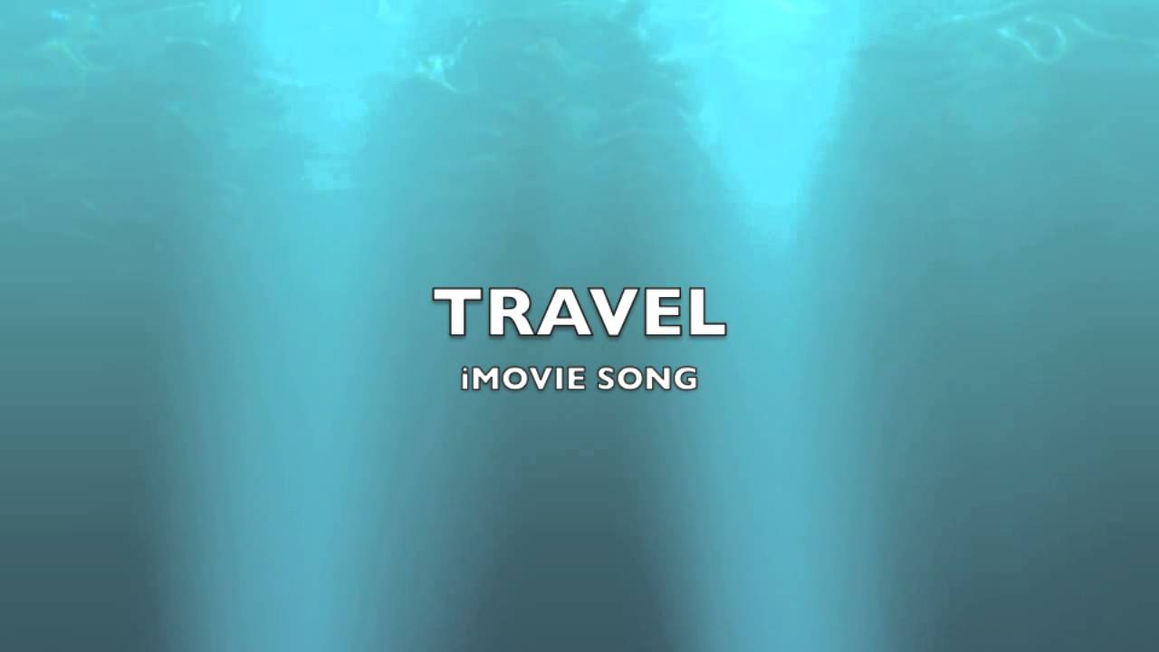 Travel | iMovie Song-Music