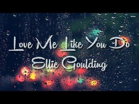 (Lyrics) Love Me Like You Do - Ellie Goulding