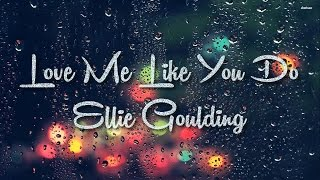 Gambar cover (Lyrics) Love Me Like You Do - Ellie Goulding