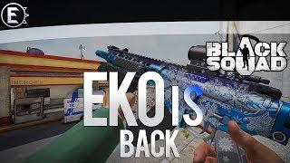 EKO is 'BACK' [Black Squad]