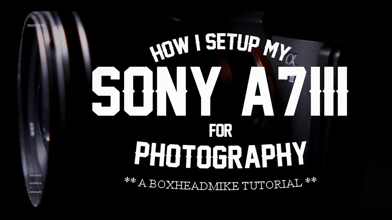 How I set up my A7iii for photography