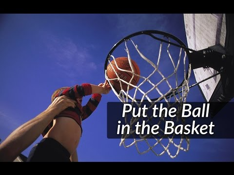 Put the Ball in the Basket