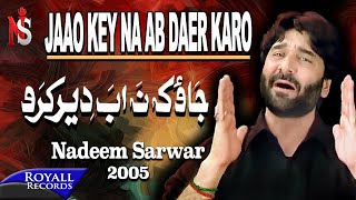 Nadeem Sarwar | Jaao Key Na Ab Daer Karo | 2005