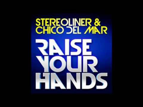 Stereoliner & Chico Del Mar - Raise Your Hands (Erick Decks Remix)