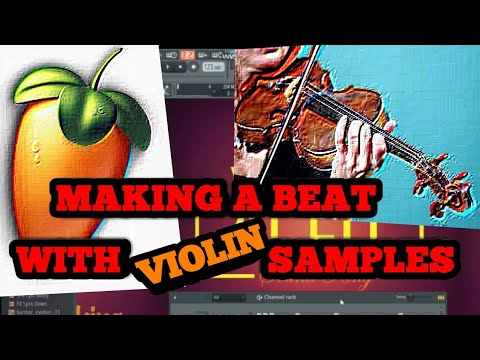 MAKING A BEAT USING VIOLIN SAMPLES ON FL STUDIO