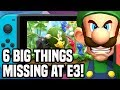 6 Big Things MISSING From E3!! What Nintendo DIDN'T Bring...