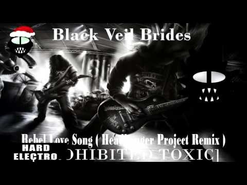 Black Veil Brides - Rebel Love Song ( Headbanger Project Remix ) [Prohibited Toxic]