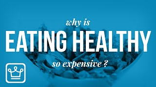 Why is HEALTHY FOOD so EXPENSIVE?