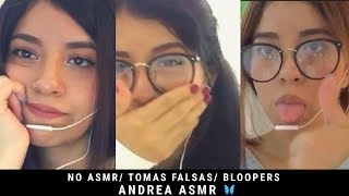 NO ASMR/ Tomas falsas/ BLOOPERS 🎥/ Andrea ASMR 🦋