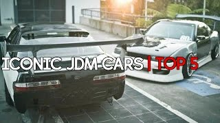 Top 5 Iconic JDM Cars
