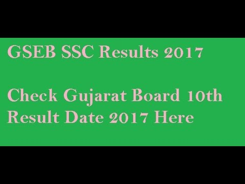 GSEB SSC Results 2017, Gujarat Board 10th Class Results 2017