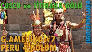 İnka ların Başkenti Cusco ve Titikaka Gölü ndeyiz G.Amerika #7 Peru 4. Bölüm Dünya Gezegeni DG