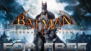 How to Get Batman Arkham Asylum For Free For PC! + Gameplay