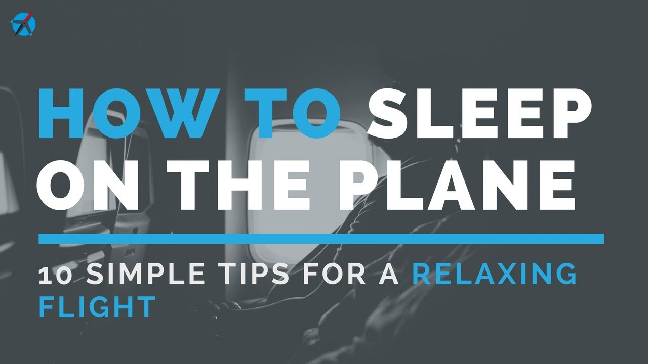 676400c1c3b364 How to Sleep on a Plane: 10 Tips for a Relaxing Flight