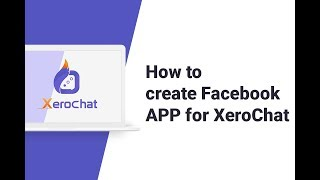 How to create Facebook APP for XeroChat