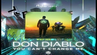 Don Diablo - You Can't Change Me (Mighan remix)