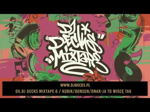 05.Dj Decks Mixtape 6 /Kobik/Bonson/Onar-Ja to widzę tak