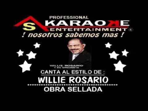 KARAOKE  WILLIE ROSARIO OBRA SELLADA