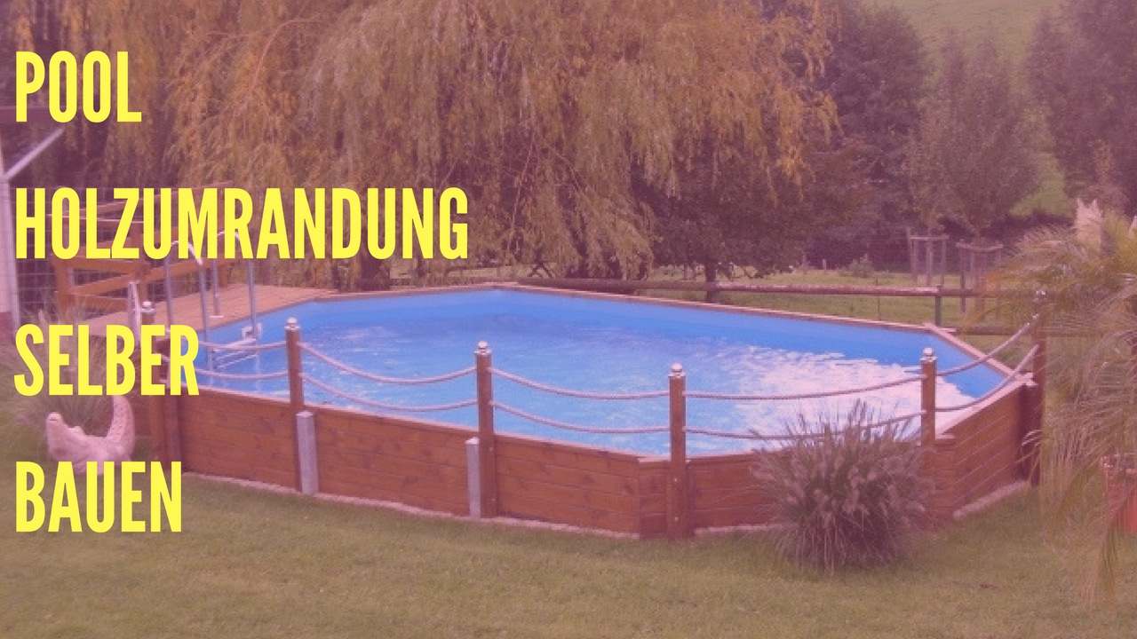 pool holzumrandung selber bauen youtube. Black Bedroom Furniture Sets. Home Design Ideas
