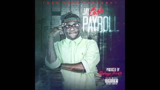 "Jay Cash- ""Payroll"" Prod. By Protege Beatz"