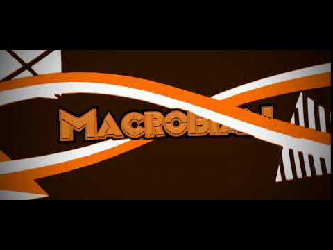 2nd Intro For Macrobian