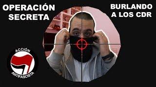 OPERACIÓN SECRETA: Burlando a los CDR - Por Jaume Vives