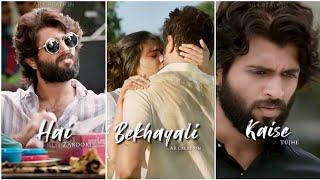 Bekhayali Song Status | Vijay Devarakonda Whatsapp Status | Arjun Reddy | Fullscreen | Sad Status