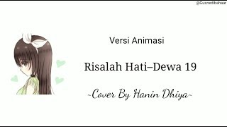 Risalah Hati–Dewa 19 Cover By Hanin Dhiya || Versi Video Animasi Lirik