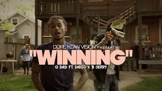 Q Dad f Diego x B Jerry - Winning Official Video Shot By - DKVTv