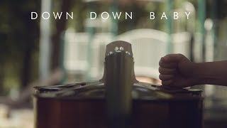 Down Down Baby, by Robert Honstein