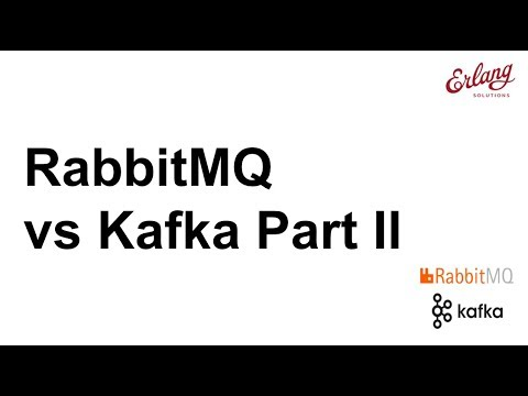 RabbitMQ vs Kafka Part II