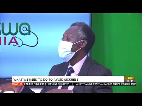 What we need to do to avoid sickness - Nkwa Hia on Adom TV (3-5-21)