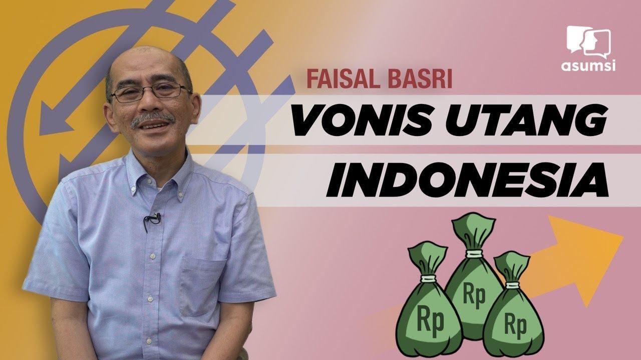Faisal Basri: Vonis Utang Indonesia - YouTube