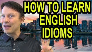 Learn English Vocabulary | American Dialogues | Idioms | English with Steve Ford