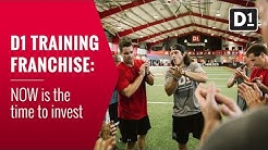 D1 Training Franchise: Now is the Time to Invest!