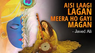 Aisi Lagi Lagan By Javed Ali , ऐसी लागी लगन मीरा हो गई मगन , Sandeepa Dhar