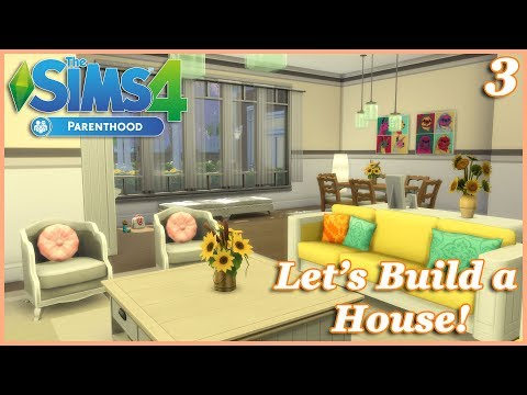The Sims 4 | Let's Build a House! | Base Game and Parenthood Gamepack ONLY!! Part 4 (Realtime)