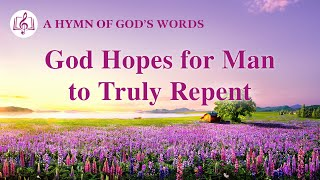 """God Hopes for Man to Truly Repent"" 