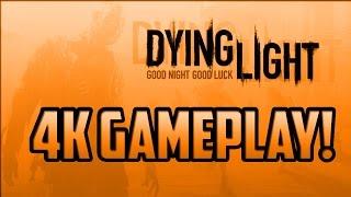 Dying Light - 4K Nvidia DSR Gameplay (GTX 780TI SUPERCLOCKED PC Gameplay)