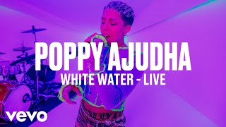 Poppy Ajudha - White Water (Live) | Vevo DSCVR